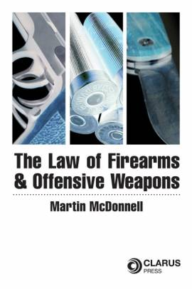 The-Law-of-Firearms-and-Offensive-Weapons