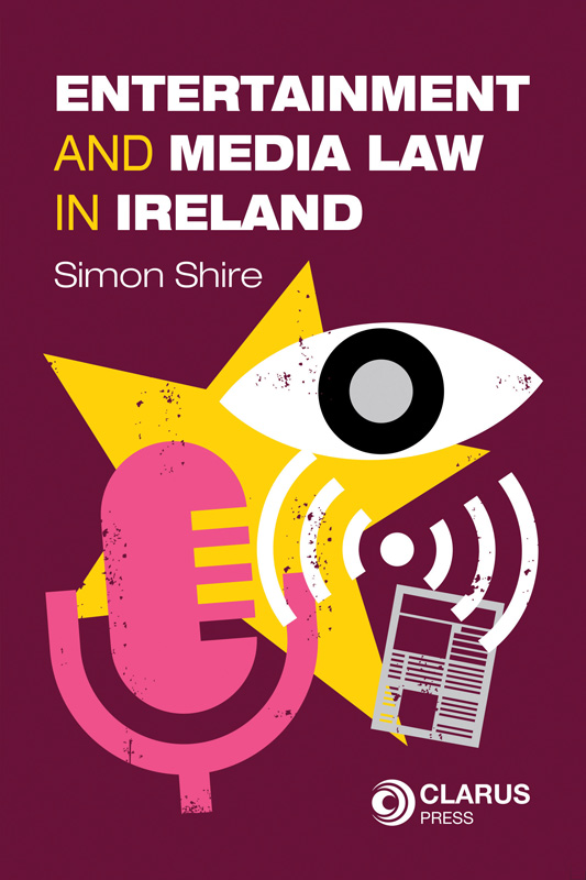 Entertainment and Media Law in Ireland - Clarus Press